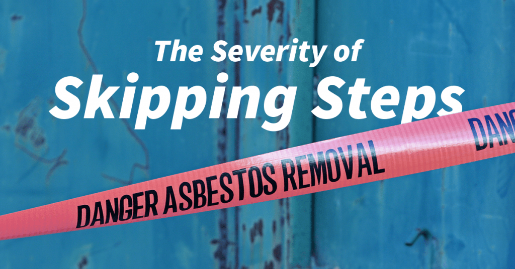 Skipping Steps in Asbestos Removall