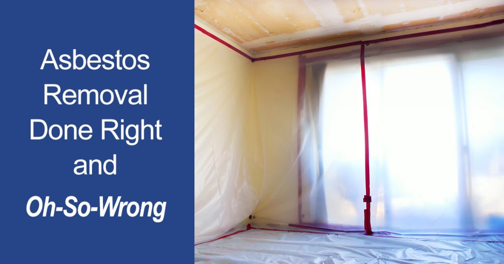 asbestos removal right wrong